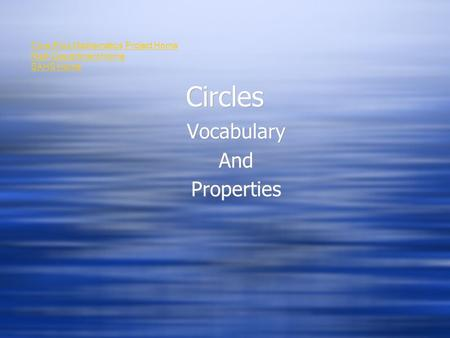 Circles Vocabulary And Properties Vocabulary And Properties Core-Plus Mathematics Project Home Math Department Home SAHS Home.