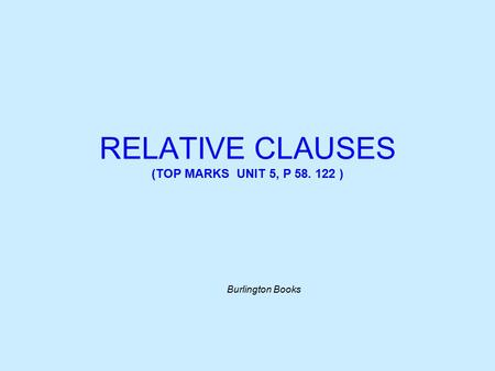 RELATIVE CLAUSES (TOP MARKS UNIT 5, P )