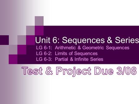 Unit 6: Sequences & Series