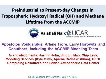 Vaishali Naik Apostolos Voulgarakis, Arlene Fiore, Larry Horowitz, and Coauthors, including the ACCMIP Modeling Team Preindustrial to Present-day Changes.