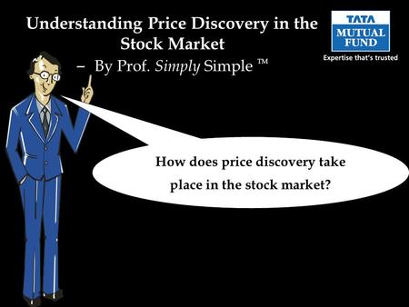 How does price discovery take place in the stock market? Understanding Price Discovery in the Stock Market – By Prof. Simply Simple TM.
