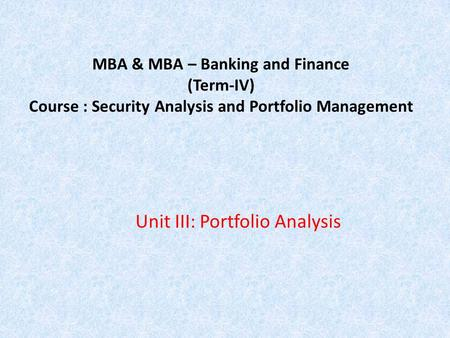 Unit III: Portfolio Analysis