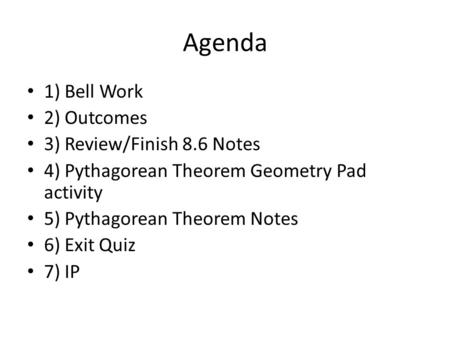 Agenda 1) Bell Work 2) Outcomes 3) Review/Finish 8.6 Notes