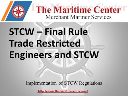 STCW – Final Rule Trade Restricted Engineers and STCW Implementation of STCW Regulations