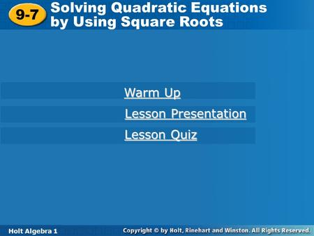 Solving Quadratic Equations by Using Square Roots 9-7