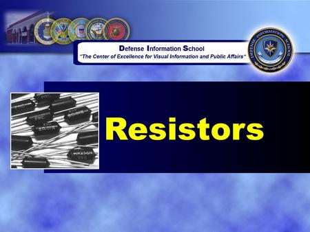 Resistors. Overview ●Resistors and Resistance ●Resistor Types ●Resistor Characteristics ●Resistor Faults.