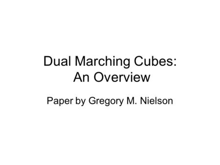 Dual Marching Cubes: An Overview