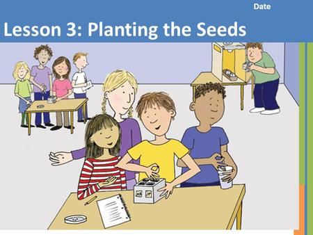 Date Lesson 3: Planting the Seeds. Inside of Planter Quad.