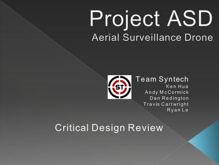  The ASD is an Aerial Surveillance Drone that is designed for use by corporate or military projects.  The ASD provides advanced reconnaissance and much.