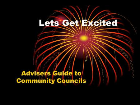 Lets Get Excited Advisers Guide to Community Councils.