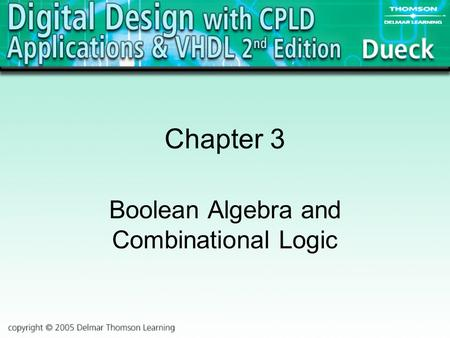 Chapter 3 Boolean Algebra and Combinational Logic.