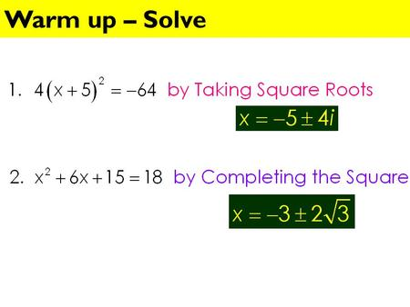 Warm up – Solve. Skills Check Open Notes Solve by Completing the Square.