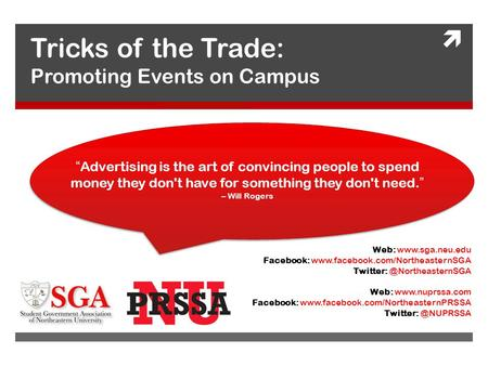 " Tricks of the Trade: Promoting Events on Campus ""Advertising is the art of convincing people to spend money they don't have for something they don't."