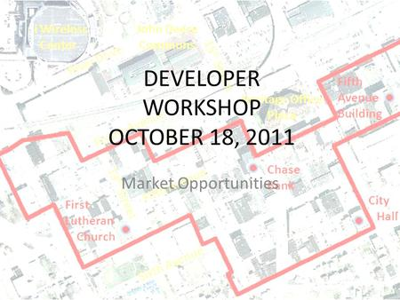 DEVELOPER WORKSHOP OCTOBER 18, 2011 Market Opportunities.