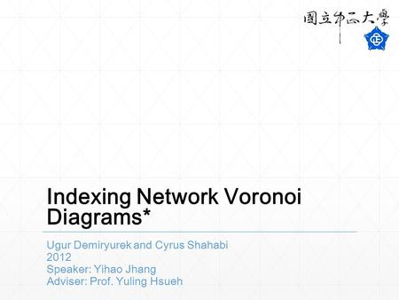 Indexing Network Voronoi Diagrams*