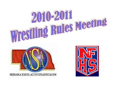 NFHS Wrestling Rules Each state high school association adopting NFHS wrestling rules is the sole and exclusive source of binding rules interpretations.