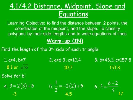 4.1/4.2 Distance, Midpoint, Slope and Equations