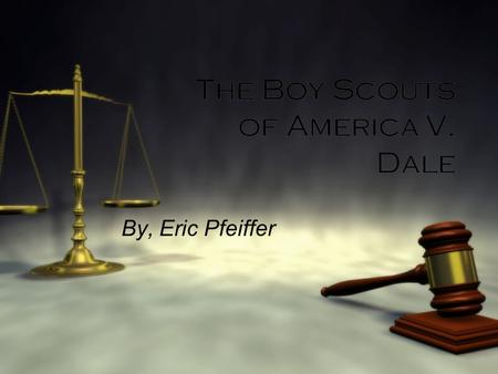 The Boy Scouts of America V. Dale By, Eric Pfeiffer.