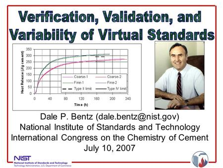 Dale P. Bentz National Institute of Standards and Technology International Congress on the Chemistry of Cement July 10, 2007.