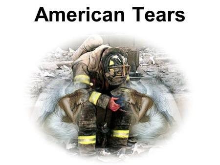 American Tears Shown before music starts..