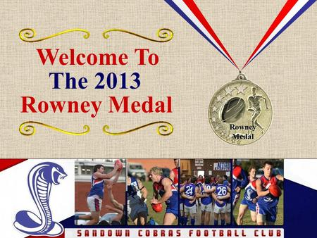 Rowney Medal Welcome To Rowney Medal The 2013. SANDOWN.