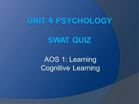AOS 1: Learning Cognitive Learning. Which of the following is not a type of cognitive learning? A. ModellingB. Operant Conditioning C. Insight learningD.