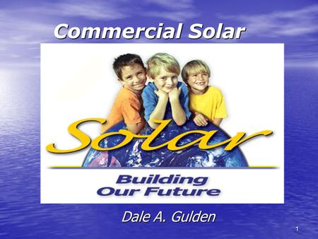 1 Commercial <strong>Solar</strong> Dale A. Gulden. 2 Road Map The following is a <strong>Solar</strong> Road Map that will guide you through some of the questions that arise when considering.