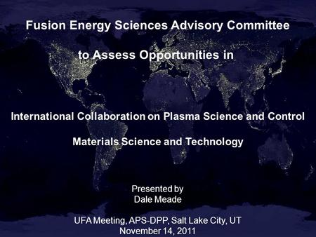 Fusion Energy Sciences Advisory Committee to Assess Opportunities in International Collaboration on Plasma Science and Control Materials Science and Technology.