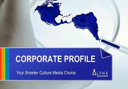 CORPORATE PROFILE Your Smarter Culture Media Choice.
