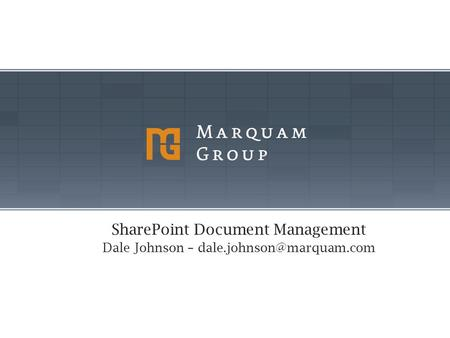 SharePoint Document Management Dale Johnson –