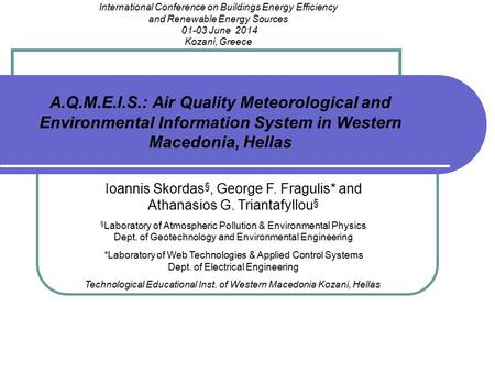A.Q.M.E.I.S.: Air Quality Meteorological and Environmental Information System in Western Macedonia, Hellas International Conference on Buildings Energy.