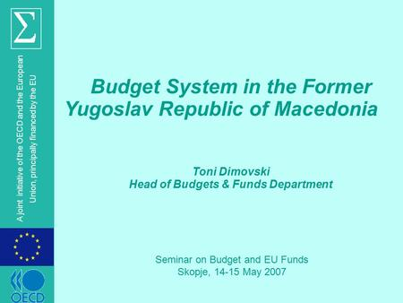 © OECD A joint initiative of the OECD and the European Union, principally financed by the EU Budget System in the Former Yugoslav Republic of Macedonia.