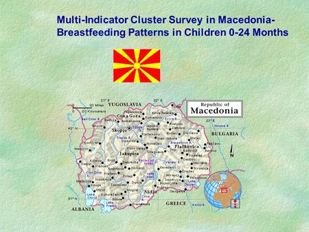 Multi-Indicator Cluster Survey in Macedonia- Breastfeeding Patterns in Children 0-24 Months.
