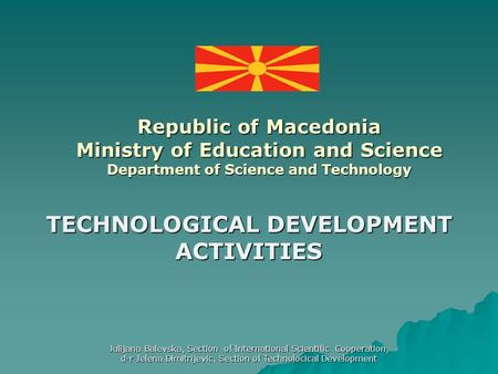 TECHNOLOGICAL DEVELOPMENT ACTIVITIES