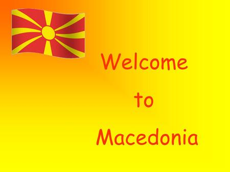 Welcome to Macedonia. Geography card of Macedonia.