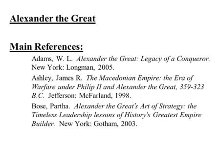 alexander the great research paper Alexander the great this research paper alexander the great and other 63,000+ term papers, college essay examples and free essays are available now on reviewessayscom.