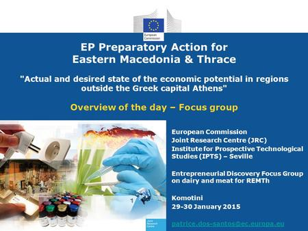 EP Preparatory Action for Eastern Macedonia & Thrace Actual and desired state of the economic potential in regions outside the Greek capital Athens Overview.