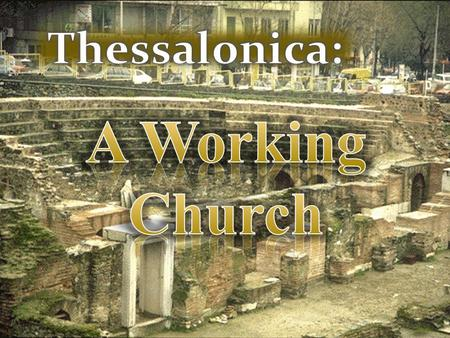  Thessalonica is a seaport located at the head of the Themaic Gulf in Macedonia, and was on the well traveled Egnatian Way.  The largest city of Macedonia,