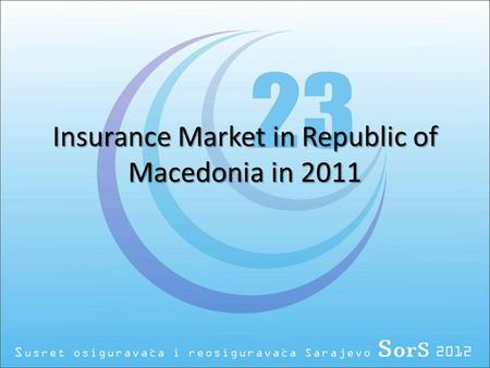 Insurance Market in Republic of Macedonia in 2011.
