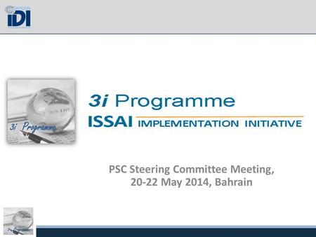 3i Programme PSC Steering Committee Meeting, 20-22 May 2014, Bahrain.