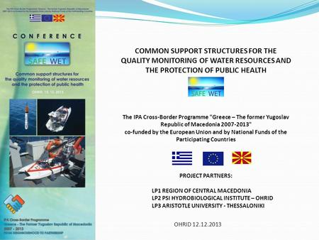 COMMON SUPPORT STRUCTURES FOR THE QUALITY MONITORING OF WATER RESOURCES AND THE PROTECTION OF PUBLIC HEALTH The IPA Cross-Border Programme Greece – The.