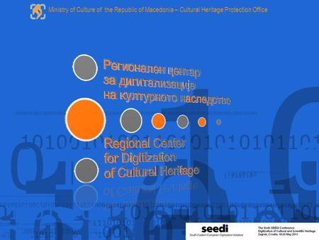 Ministry of Culture of the Republic of Macedonia – Cultural Heritage Protection Office.
