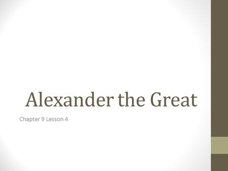 Alexander the Great Chapter 9 Lesson 4.