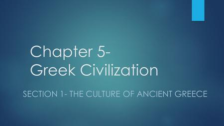 Chapter 5- Greek Civilization