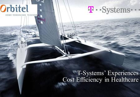 T-Systems' Experiences Cost Efficiency in Healthcare.