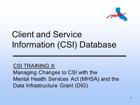 Client and Service Information (CSI) Database