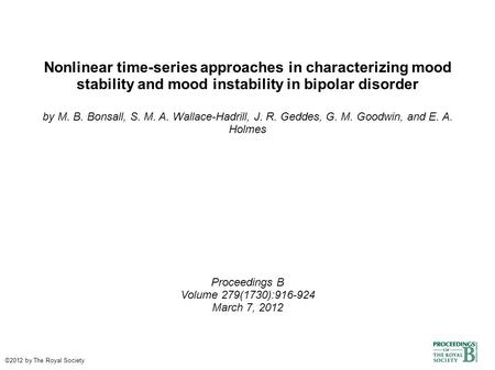 Nonlinear time-series approaches in characterizing mood stability and mood instability in bipolar disorder by M. B. Bonsall, S. M. A. Wallace-Hadrill,
