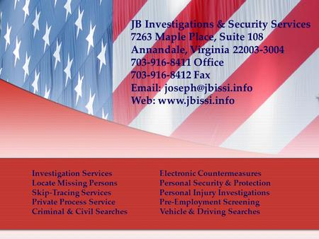 Investigation Services Electronic Countermeasures Locate Missing PersonsPersonal Security & Protection Skip-Tracing ServicesPersonal Injury Investigations.