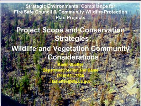 Strategic Environmental Compliance for Fire Safe Council & Community Wildfire Protection Plan Projects Project Scope and Conservation Strategies: Wildlife.