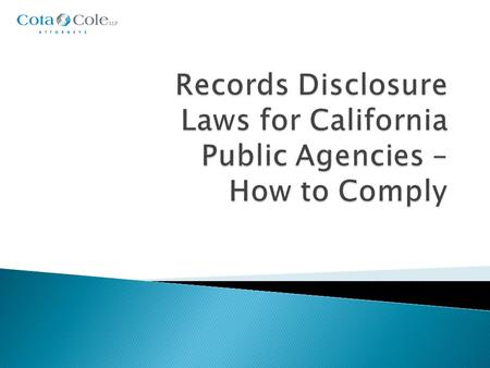 " California Public Records Act (""CPRA"") v. Freedom of Information Act (""FOIA"")  Education Code - Ed. Code § 49060  Family Educational Rights and Privacy."